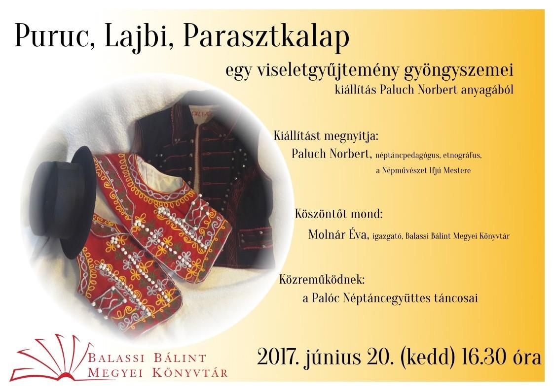 Puruc, Lajbi, Parasztkalap című kiállítás megnyitójára várják az érdeklődőket